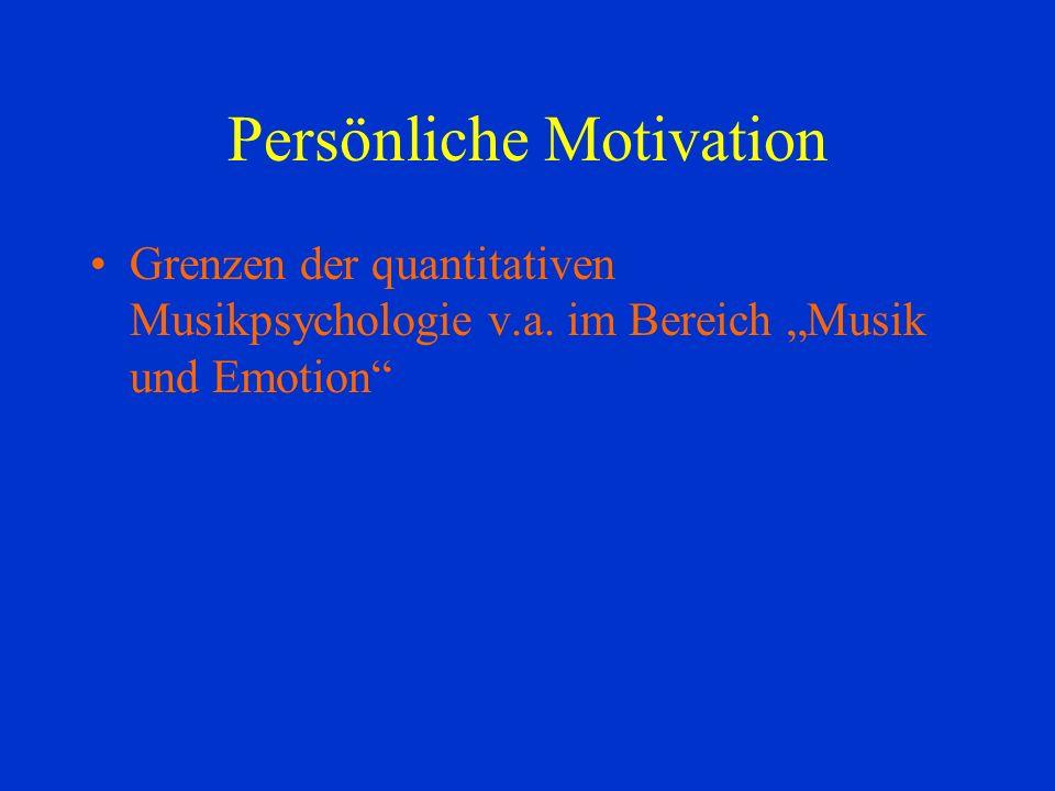 Grenzen der quantitativen Musikpsychologie v.a. im Bereich Musik und Emotion