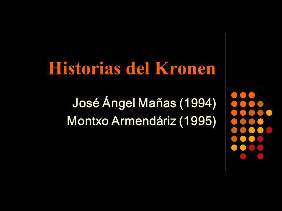 Historias del Kronen José Ángel Mañas (1994) Montxo Armendáriz (1995)