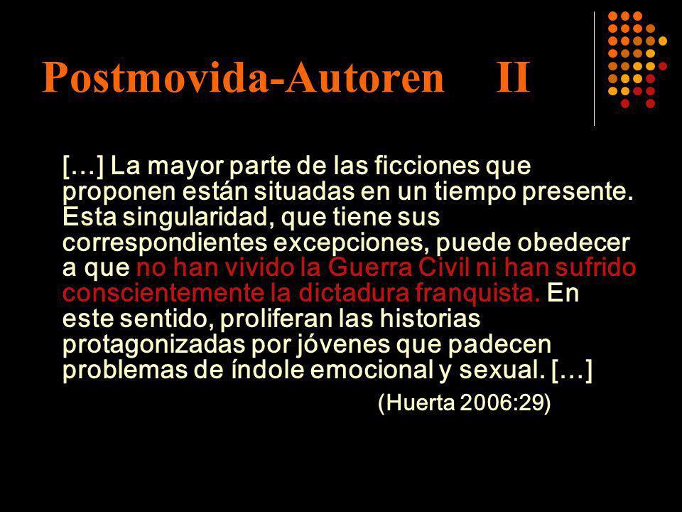 Postmovida-Autoren II […] La mayor parte de las ficciones que proponen están situadas en un tiempo presente. Esta singularidad, que tiene sus correspo