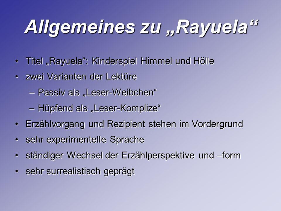 Allgemeines zu Rayuela Titel Rayuela: Kinderspiel Himmel und HölleTitel Rayuela: Kinderspiel Himmel und Hölle zwei Varianten der Lektürezwei Varianten