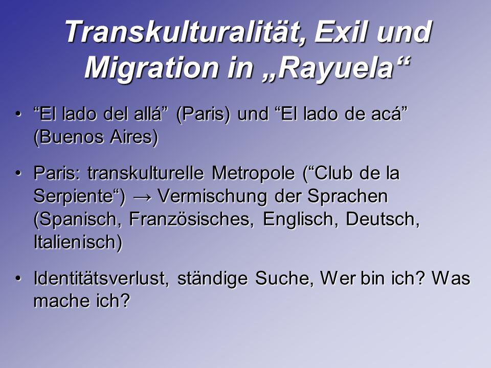 Transkulturalität, Exil und Migration in Rayuela El lado del allá (Paris) und El lado de acá (Buenos Aires)El lado del allá (Paris) und El lado de acá
