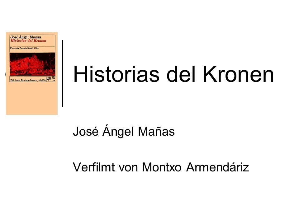 Historias del Kronen José Ángel Mañas Verfilmt von Montxo Armendáriz