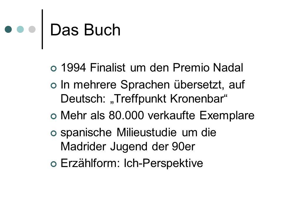 Das Buch 1994 Finalist um den Premio Nadal In mehrere Sprachen übersetzt, auf Deutsch: Treffpunkt Kronenbar Mehr als 80.000 verkaufte Exemplare spanis