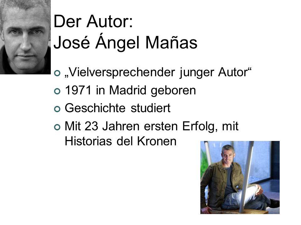 Der Autor: José Ángel Mañas Vielversprechender junger Autor 1971 in Madrid geboren Geschichte studiert Mit 23 Jahren ersten Erfolg, mit Historias del