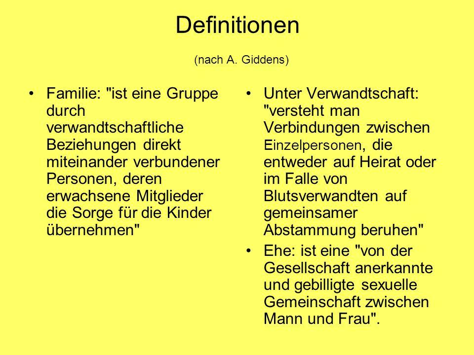 Definitionen (nach A. Giddens) Familie:
