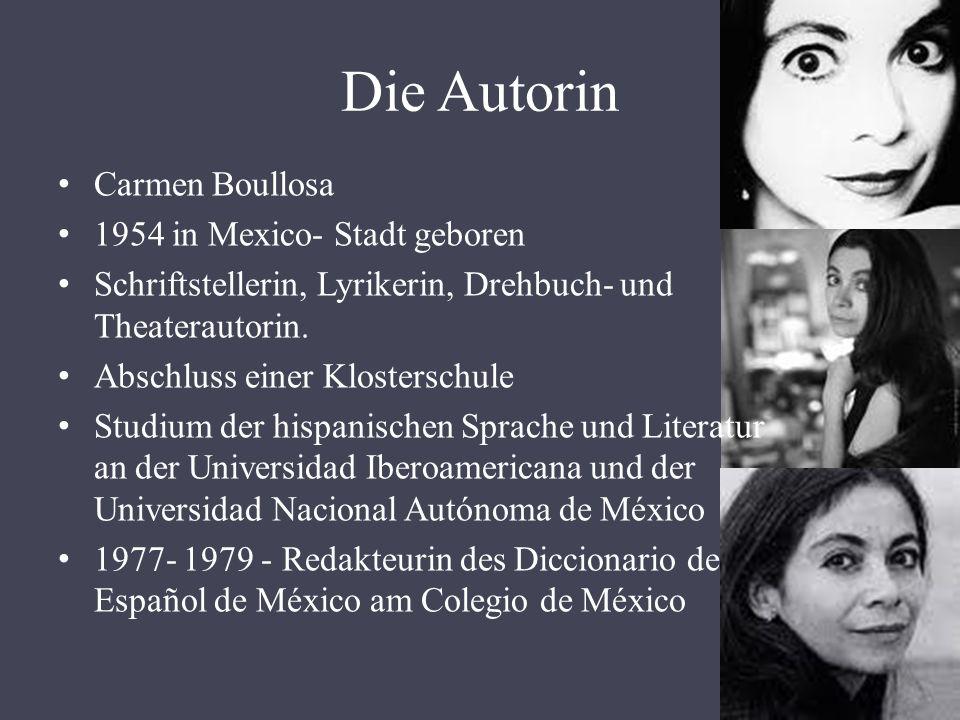 Die Autorin Carmen Boullosa 1954 in Mexico- Stadt geboren Schriftstellerin, Lyrikerin, Drehbuch- und Theaterautorin.
