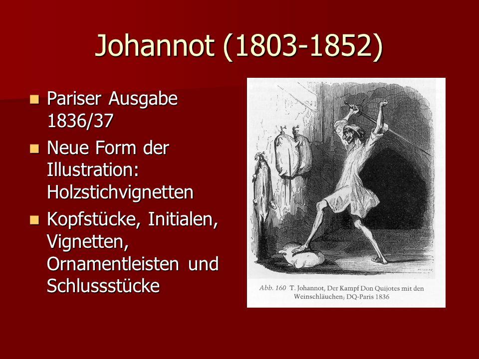 Johannot (1803-1852) Pariser Ausgabe 1836/37 Pariser Ausgabe 1836/37 Neue Form der Illustration: Holzstichvignetten Neue Form der Illustration: Holzst