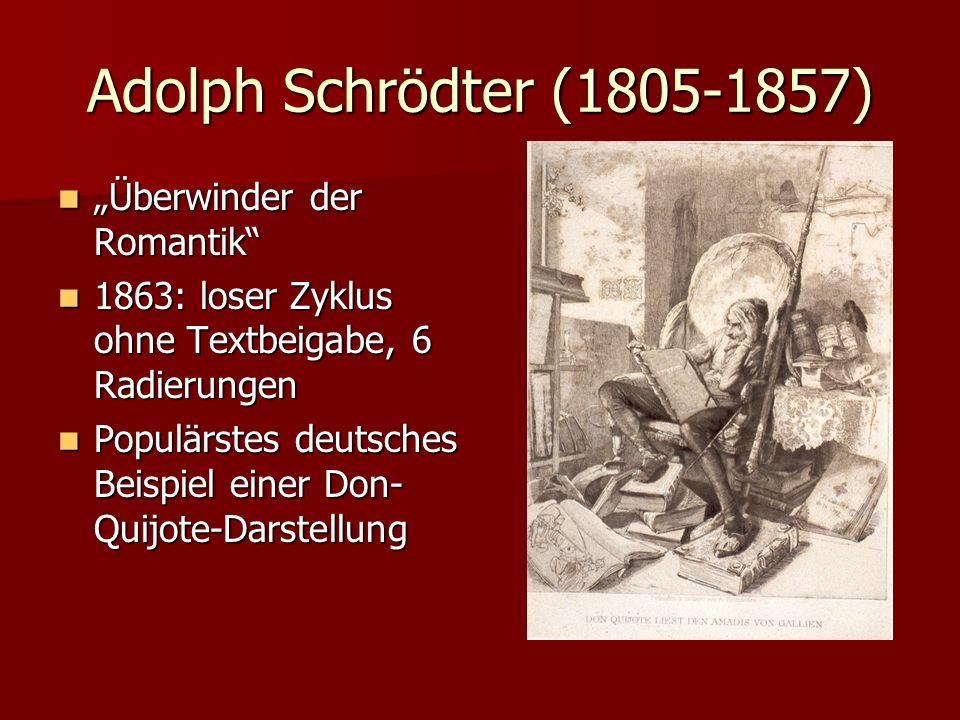 Adolph Schrödter (1805-1857) Überwinder der Romantik Überwinder der Romantik 1863: loser Zyklus ohne Textbeigabe, 6 Radierungen 1863: loser Zyklus ohn