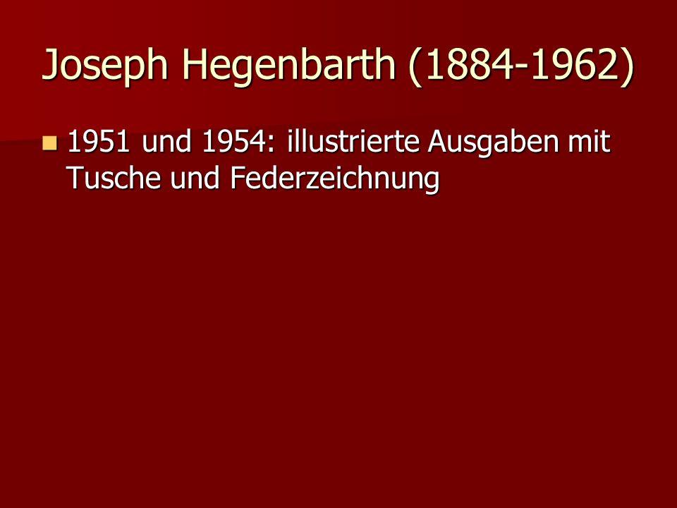 Joseph Hegenbarth (1884-1962) 1951 und 1954: illustrierte Ausgaben mit Tusche und Federzeichnung 1951 und 1954: illustrierte Ausgaben mit Tusche und F