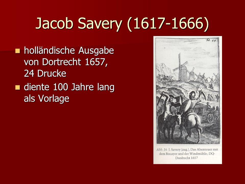 Jacob Savery (1617-1666) holländische Ausgabe von Dortrecht 1657, 24 Drucke holländische Ausgabe von Dortrecht 1657, 24 Drucke diente 100 Jahre lang a