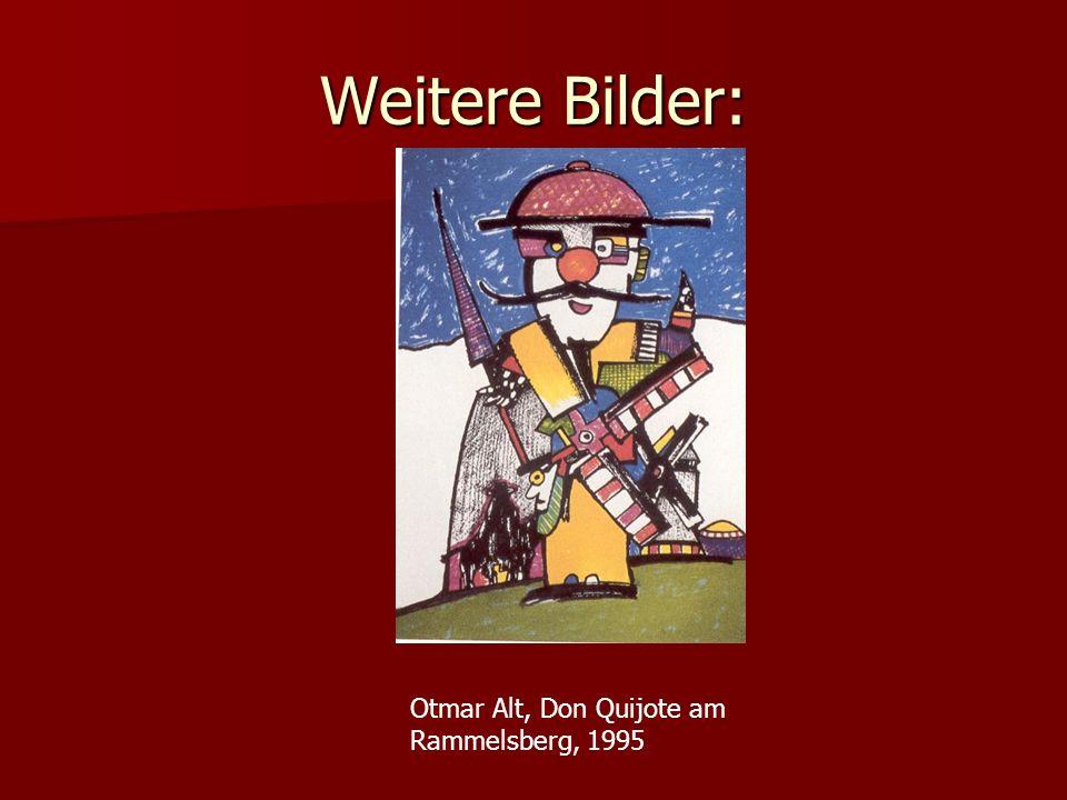 Weitere Bilder: Otmar Alt, Don Quijote am Rammelsberg, 1995