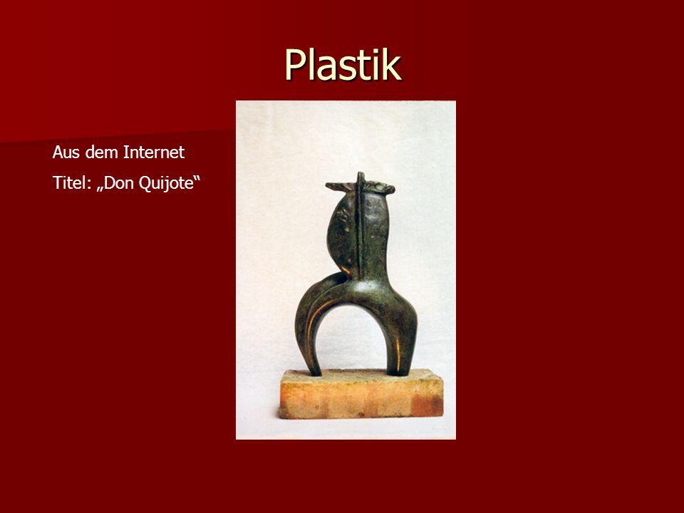 Plastik Aus dem Internet Titel: Don Quijote