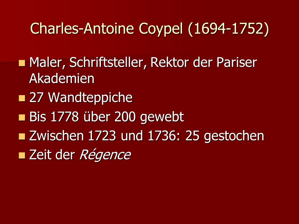 Charles-Antoine Coypel (1694-1752) Maler, Schriftsteller, Rektor der Pariser Akademien Maler, Schriftsteller, Rektor der Pariser Akademien 27 Wandtepp