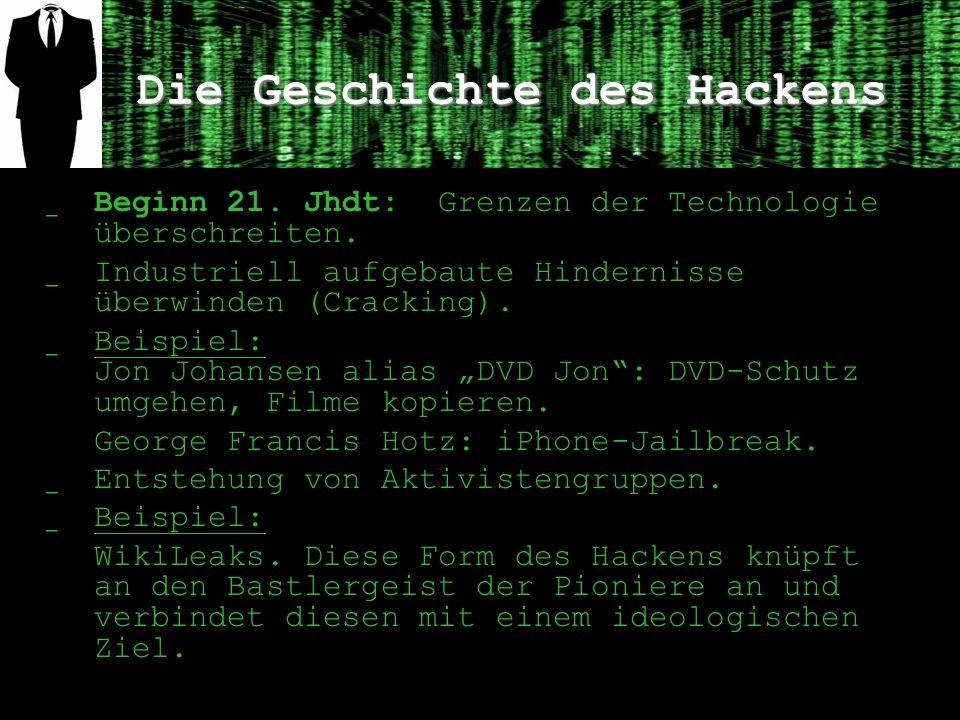 Die Geschichte des Hackens ̲ Beginn 21.Jhdt: Grenzen der Technologie überschreiten.