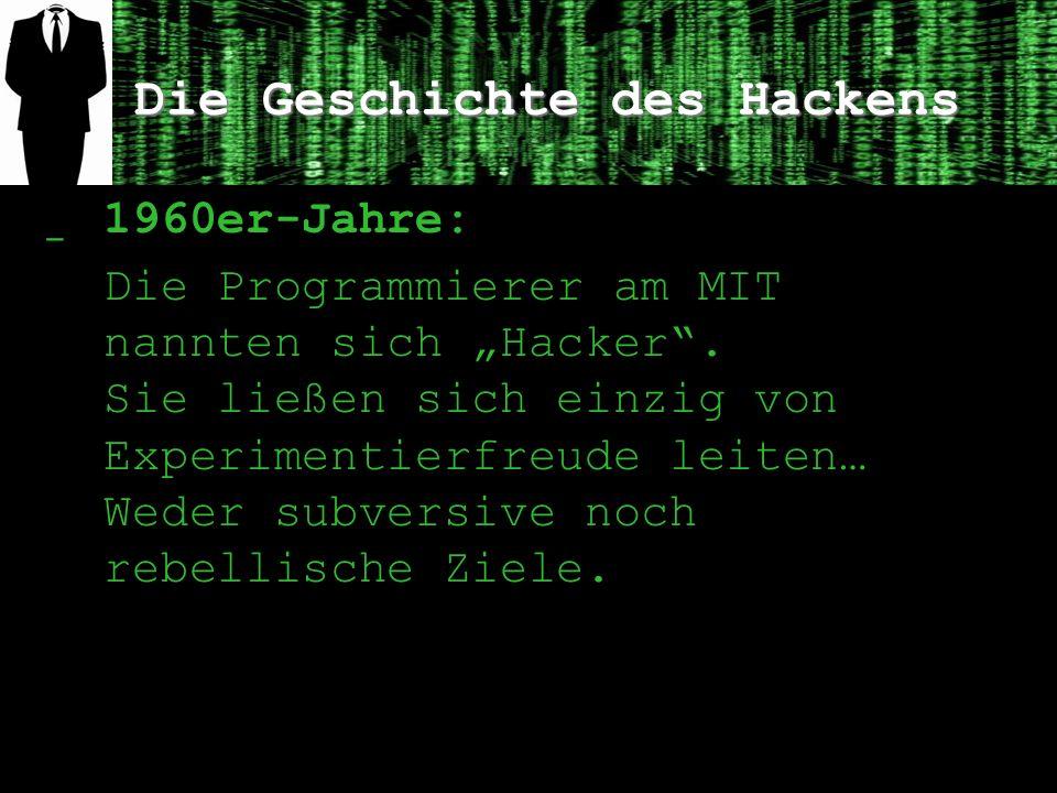 Die Geschichte des Hackens ̲ 1960er-Jahre: Die Programmierer am MIT nannten sich Hacker. Sie ließen sich einzig von Experimentierfreude leiten… Weder