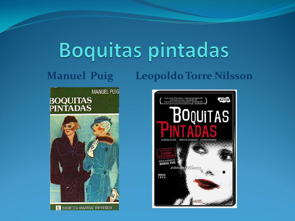 Boquitas pintadas Roman Film Manuel Puig 1.Zum Autor 2.