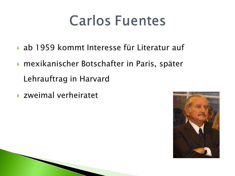 ab 1959 kommt Interesse für Literatur auf mexikanischer Botschafter in Paris, später Lehrauftrag in Harvard zweimal verheiratet