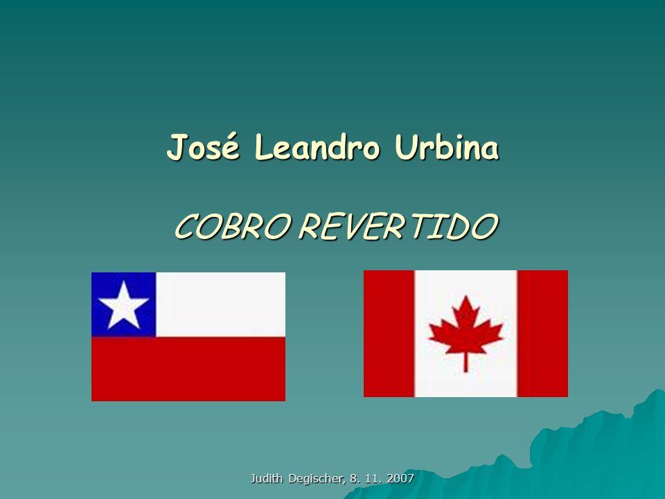 Judith Degischer, 8. 11. 2007 José Leandro Urbina COBRO REVERTIDO