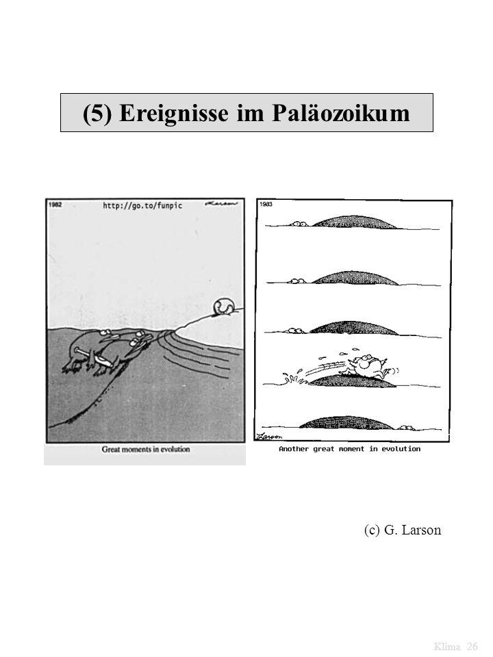 (5) Ereignisse im Paläozoikum (c) G. Larson Klima 26