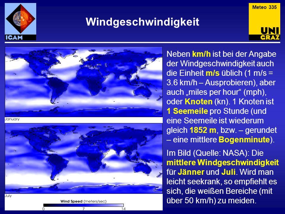 Neben km/h ist bei der Angabe der Windgeschwindigkeit auch die Einheit m/s üblich (1 m/s = 3.6 km/h – Ausprobieren), aber auch miles per hour (mph), o