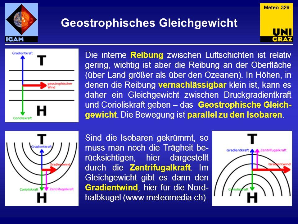 Die interne Reibung zwischen Luftschichten ist relativ gering, wichtig ist aber die Reibung an der Oberfläche (über Land größer als über den Ozeanen).