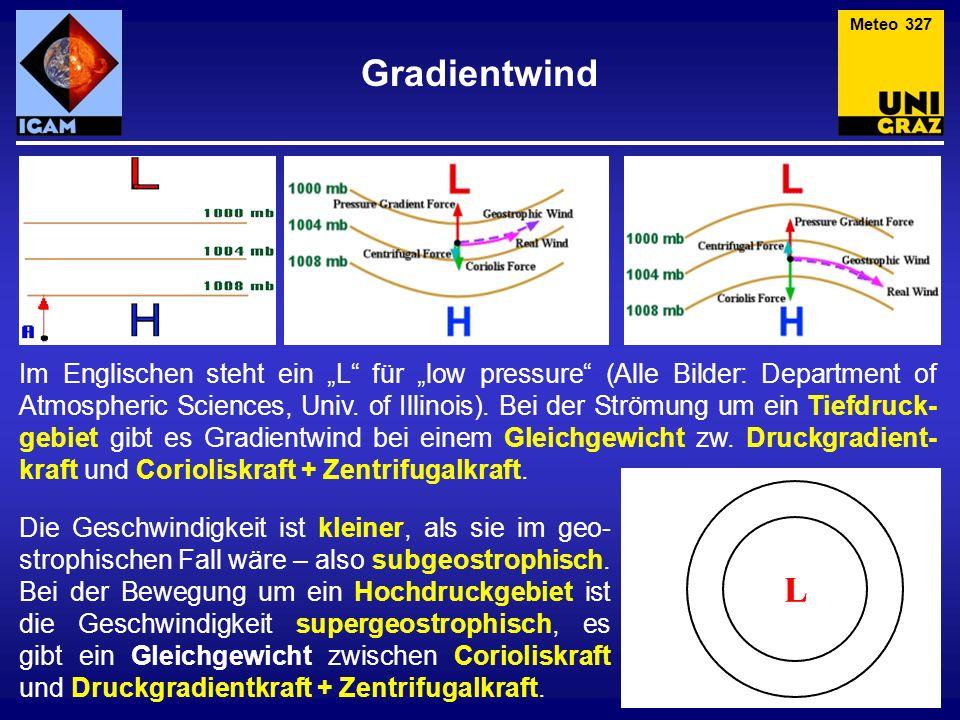 Im Englischen steht ein L für low pressure (Alle Bilder: Department of Atmospheric Sciences, Univ. of Illinois). Bei der Strömung um ein Tiefdruck- ge