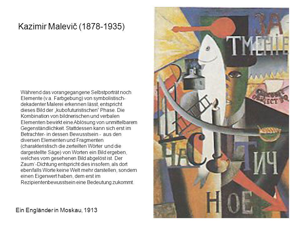Kazimir Malevič (1878-1935) Ein Engländer in Moskau, 1913 Während das vorangegangene Selbstporträt noch Elemente (v.a. Farbgebung) von symbolistisch-
