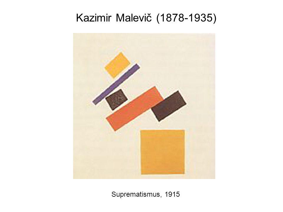 Kazimir Malevič (1878-1935) Suprematismus, 1915