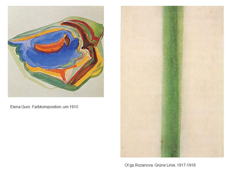 Olga Rozanova: Grüne Linie, 1917-1918 Elena Guro: Farbkomposition, um 1910