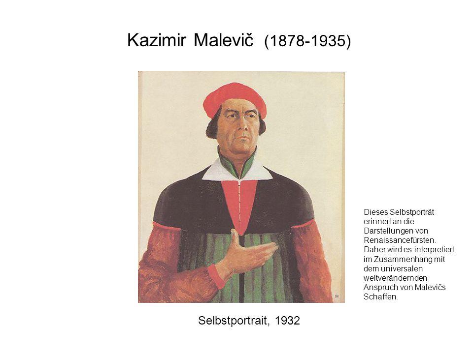 Kazimir Malevič (1878-1935) Selbstportrait, 1932 Dieses Selbstporträt erinnert an die Darstellungen von Renaissancefürsten. Daher wird es interpretier