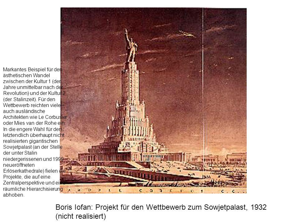Boris Iofan: Projekt für den Wettbewerb zum Sowjetpalast, 1932 (nicht realisiert) Markantes Beispiel für den ästhetischen Wandel zwischen der Kultur 1