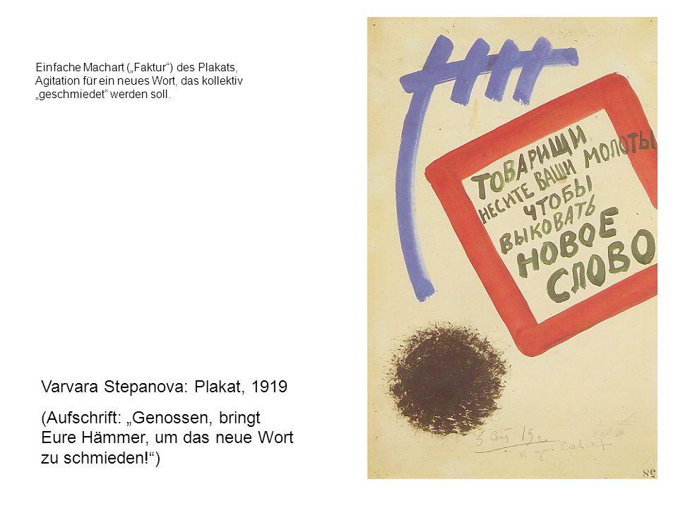 Varvara Stepanova: Plakat, 1919 (Aufschrift: Genossen, bringt Eure Hämmer, um das neue Wort zu schmieden!) Einfache Machart (Faktur) des Plakats, Agit