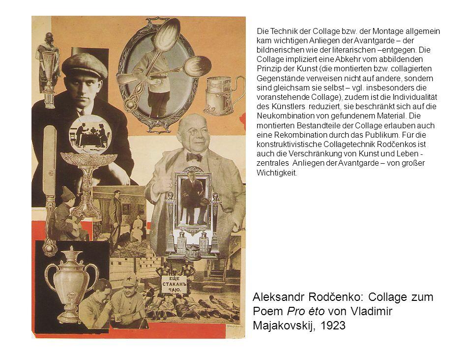Aleksandr Rodčenko: Collage zum Poem Pro ėto von Vladimir Majakovskij, 1923 Die Technik der Collage bzw. der Montage allgemein kam wichtigen Anliegen