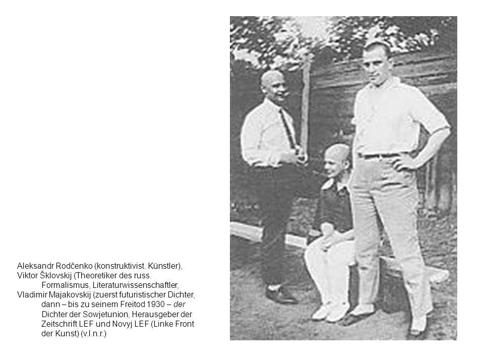 Aleksandr Rodčenko (konstruktivist. Künstler), Viktor Šklovskij (Theoretiker des russ. Formalismus, Literaturwissenschaftler, Vladimir Majakovskij (zu