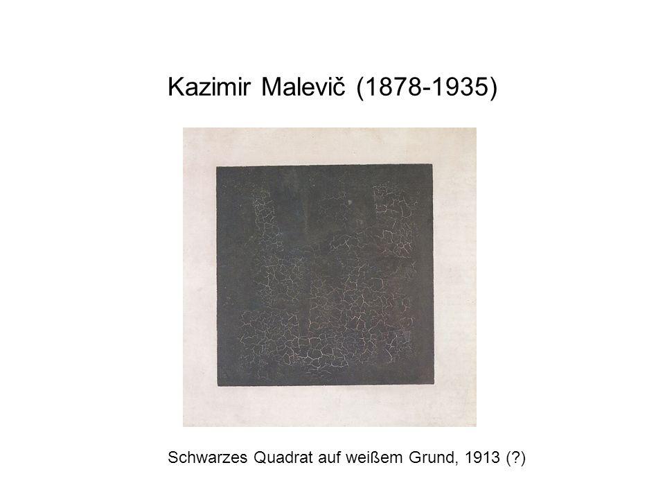 Kazimir Malevič (1878-1935) Schwarzes Quadrat auf weißem Grund, 1913 (?)