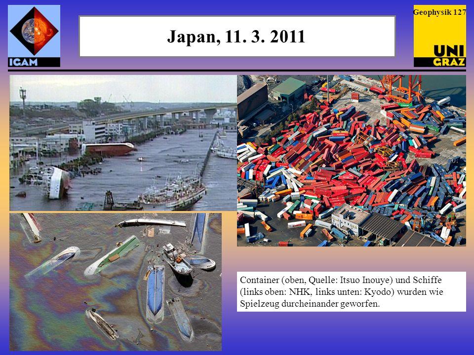 Japan, 11. 3. 2011 Quelle: Kyodo Geophysik 128