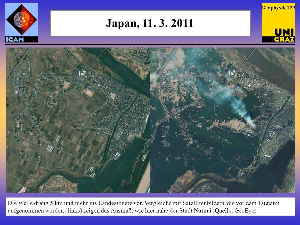 Japan, 11. 3. 2011 Hier blieben nur wenige Gebäude stehen (Quelle: Digital Globe) Geophysik 130