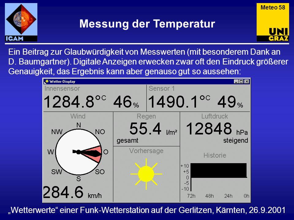 Messung der Temperatur Meteo 58 Ein Beitrag zur Glaubwürdigkeit von Messwerten (mit besonderem Dank an D. Baumgartner). Digitale Anzeigen erwecken zwa