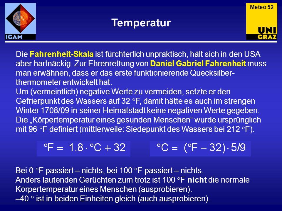Temperatur Meteo 52 Die Fahrenheit-Skala ist fürchterlich unpraktisch, hält sich in den USA aber hartnäckig. Zur Ehrenrettung von Daniel Gabriel Fahre
