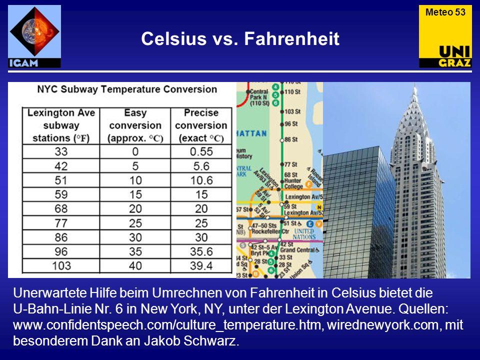 Celsius vs. Fahrenheit Meteo 53 Unerwartete Hilfe beim Umrechnen von Fahrenheit in Celsius bietet die U-Bahn-Linie Nr. 6 in New York, NY, unter der Le
