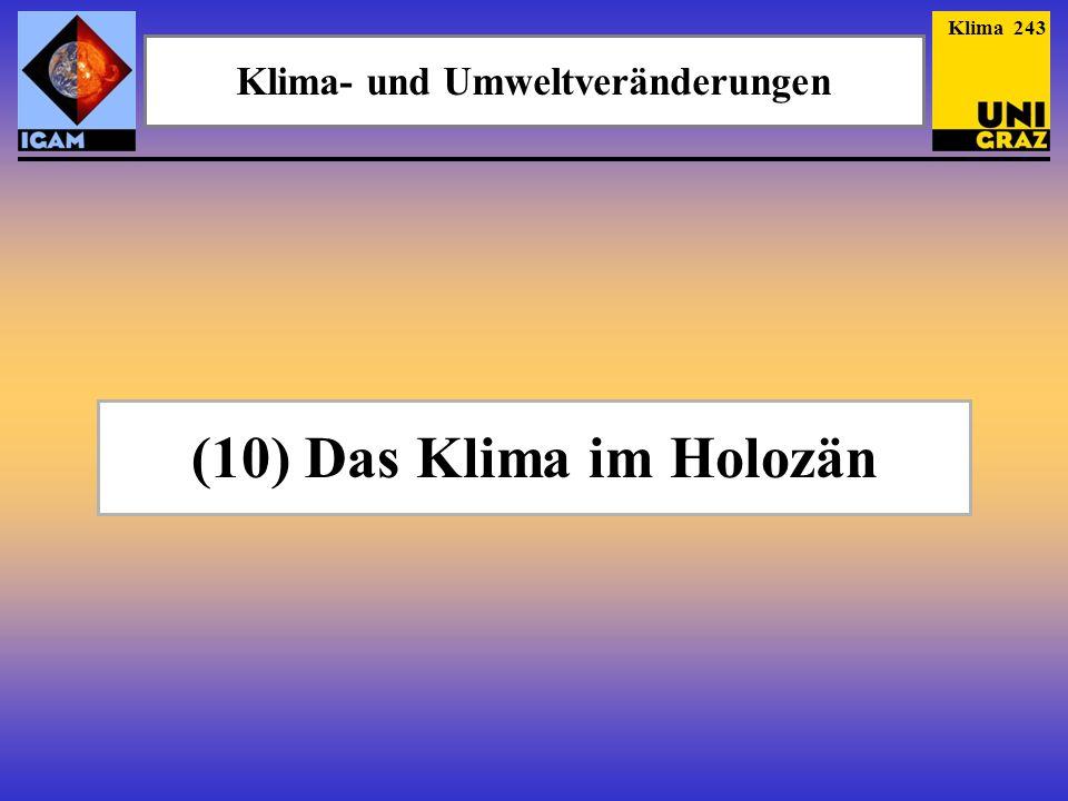 (10) Das Klima im Holozän Klima- und Umweltveränderungen Klima 243