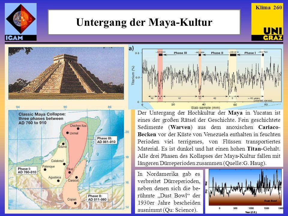Untergang der Maya-Kultur Klima 260 Der Untergang der Hochkultur der Maya in Yucatan ist eines der großen Rätsel der Geschichte.