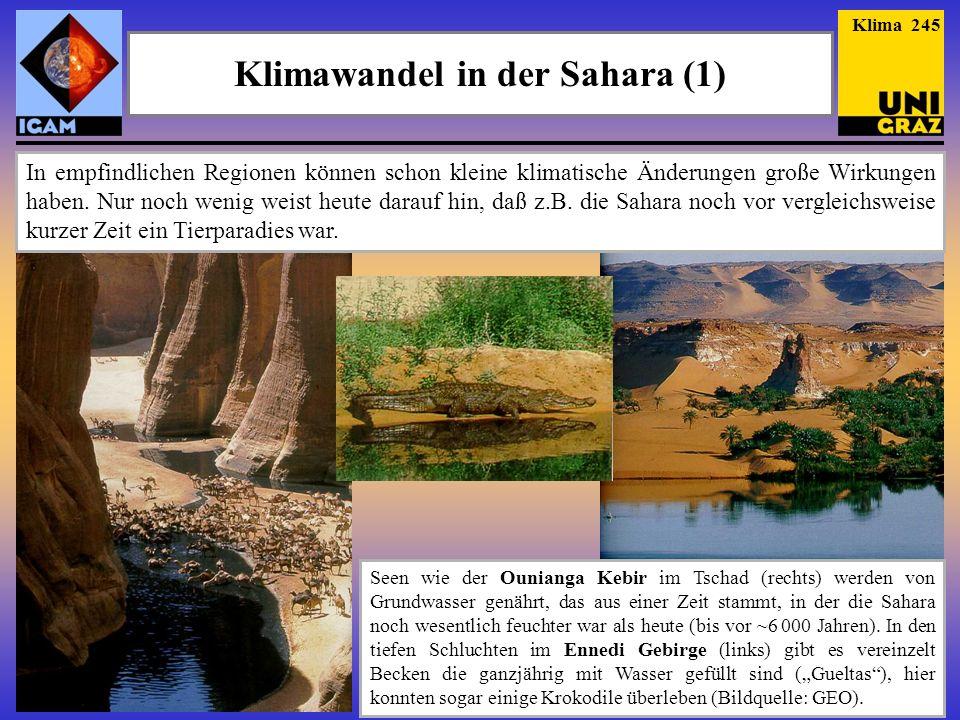 Klimawandel in der Sahara (1) Seen wie der Ounianga Kebir im Tschad (rechts) werden von Grundwasser genährt, das aus einer Zeit stammt, in der die Sahara noch wesentlich feuchter war als heute (bis vor ~6 000 Jahren).