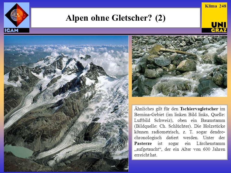 Alpen ohne Gletscher? (2) Klima 248 Ähnliches gilt für den Tschiervagletscher im Bernina-Gebiet (im linken Bild links, Quelle: Luftbild Schweiz), oben