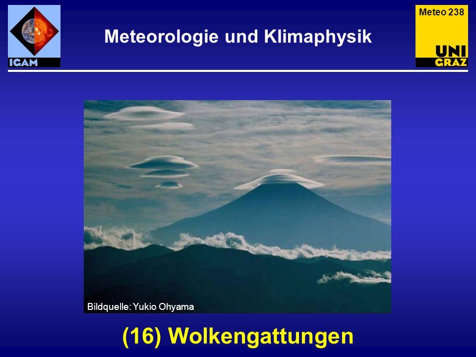 Bildquelle: Yukio Ohyama Meteo 238 Meteorologie und Klimaphysik (16) Wolkengattungen