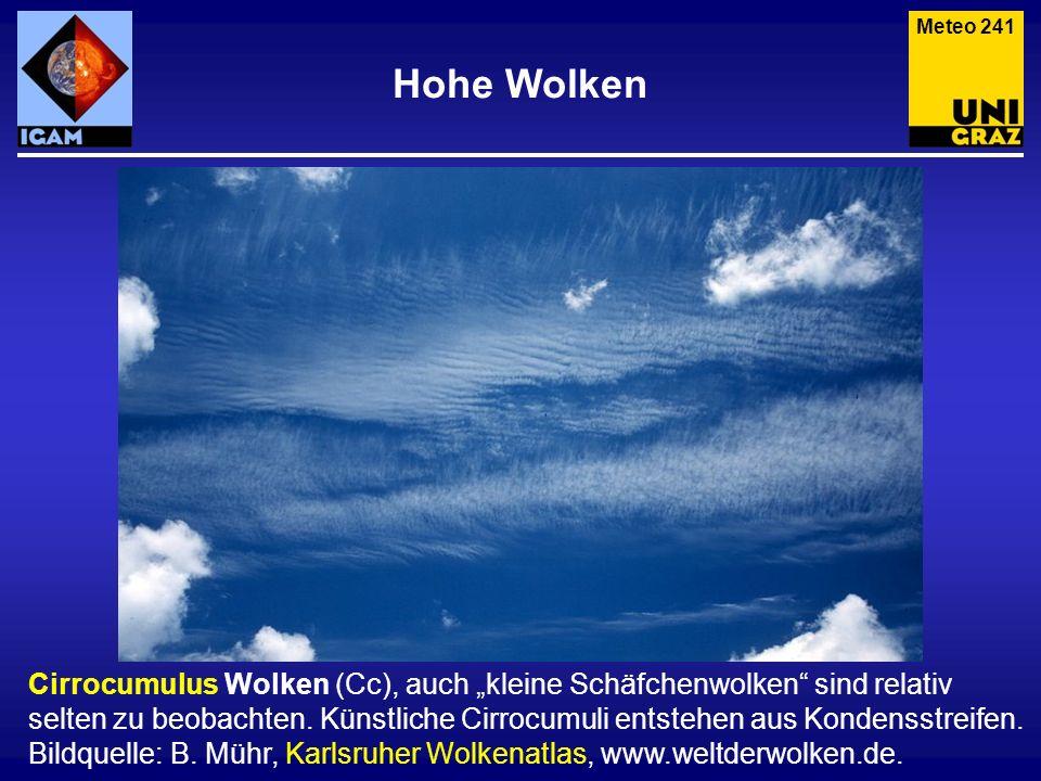 Hohe Wolken Cirrocumulus Wolken (Cc), auch kleine Schäfchenwolken sind relativ selten zu beobachten. Künstliche Cirrocumuli entstehen aus Kondensstrei