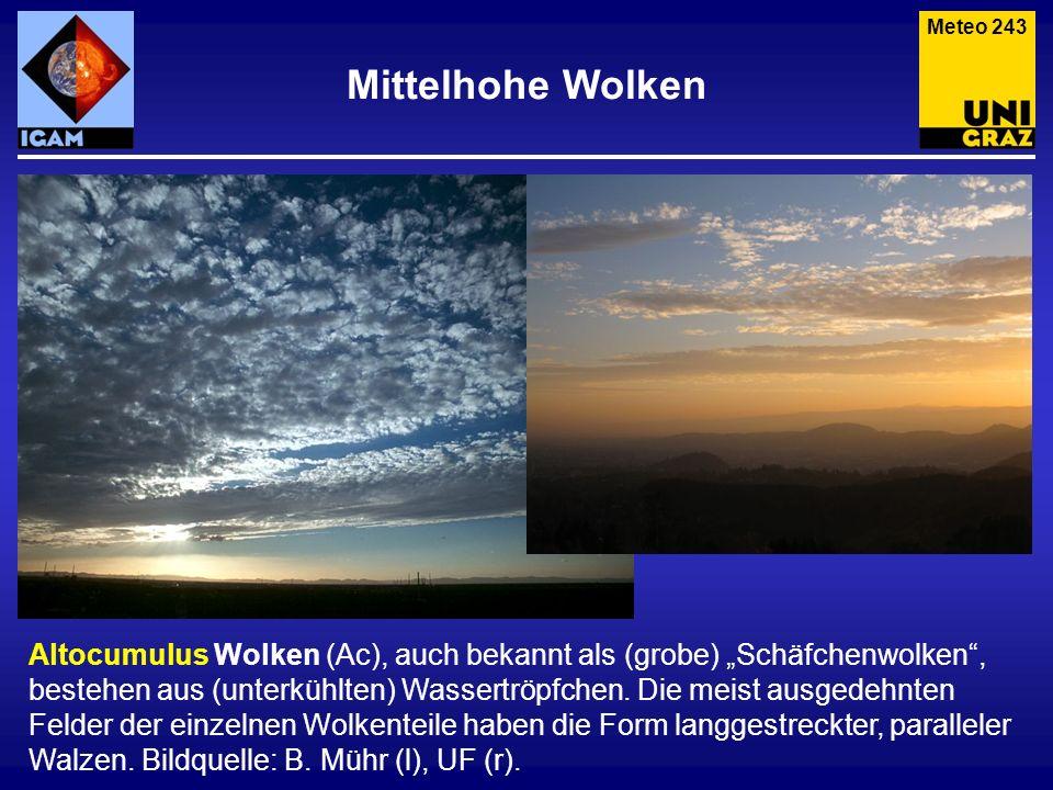 Mittelhohe Wolken Altocumulus Wolken (Ac), auch bekannt als (grobe) Schäfchenwolken, bestehen aus (unterkühlten) Wassertröpfchen. Die meist ausgedehnt