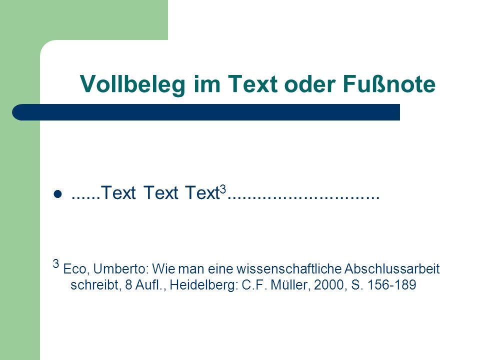 Vollbeleg im Text oder Fußnote......Text Text Text 3.............................. 3 Eco, Umberto: Wie man eine wissenschaftliche Abschlussarbeit schr