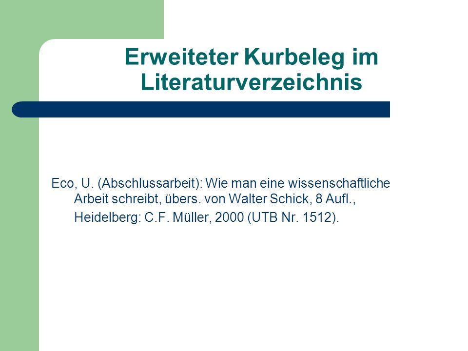 Erweiteter Kurbeleg im Literaturverzeichnis Eco, U. (Abschlussarbeit): Wie man eine wissenschaftliche Arbeit schreibt, übers. von Walter Schick, 8 Auf
