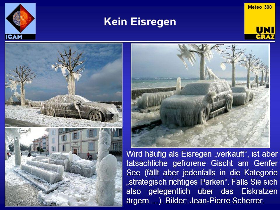 Kein Eisregen Meteo 308 Wird häufig als Eisregen verkauft, ist aber tatsächliche gefrorene Gischt am Genfer See (fällt aber jedenfalls in die Kategori
